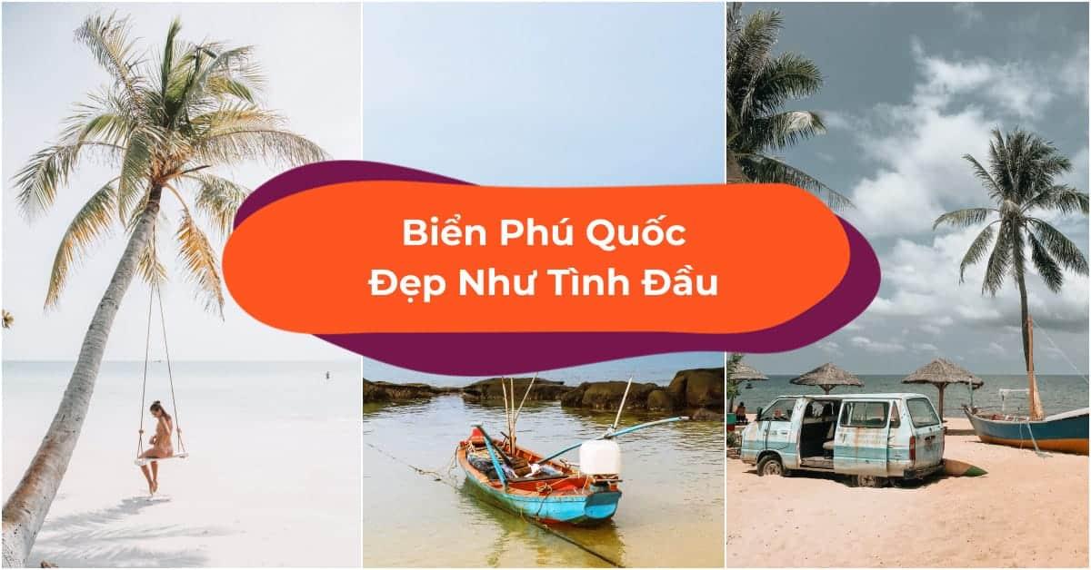 Mê Mẩn 10 Bãi Biển Phú Quốc Đẹp Như Tranh Vẽ